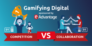 Gamifying Digital - Competition vs Collaboration